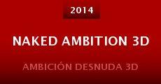 Película Naked Ambition 3D