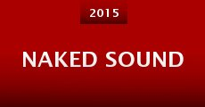 Naked Sound (2015) stream