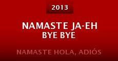 Película Namaste ja-eh bye bye