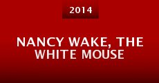 Nancy Wake, the White Mouse (2014)
