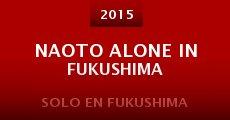 Película Naoto Alone in Fukushima