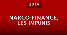 Narco-Finance, les impunis (2014)