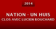 Película Nation - un huis clos avec Lucien Bouchard
