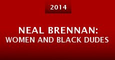 Neal Brennan: Women and Black Dudes (2014) stream