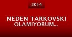 Película Neden Tarkovski Olamiyorum...