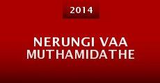 Película Nerungi Vaa Muthamidathe