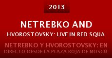 Película Netrebko and Hvorostovsky: Live in Red Square