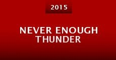 Película Never Enough Thunder