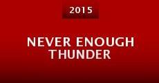 Never Enough Thunder (2015) stream