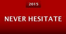Never Hesitate (2014) stream