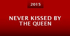 Película Never Kissed by the Queen