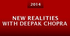 New Realities with Deepak Chopra (2014)
