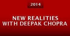 New Realities with Deepak Chopra (2014) stream