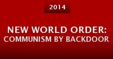 New World Order: Communism by Backdoor (2014) stream