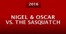 Nigel & Oscar vs. The Sasquatch (2015)