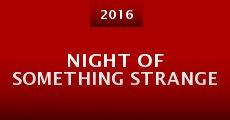Night of Something Strange (2015) stream