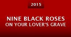 Nine Black Roses on Your Lover's Grave (2015) stream