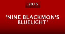 Película 'Nine Blackmon's Bluelight'