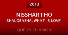 Nisshartho Bhalobasha: What is Love!