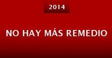 No Hay Más Remedio (2014)