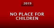 No Place for Children (2015) stream