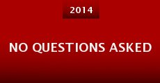 No Questions Asked (2014) stream