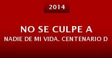 No Se Culpe a Nadie de mi Vida. Centenario de Efraín Huerta (2014) stream