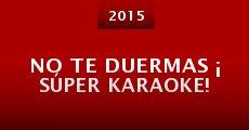 Película No te duermas ¡ Súper karaoke!