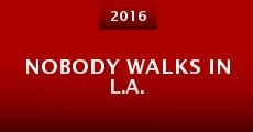 Nobody Walks in L.A. (2015) stream