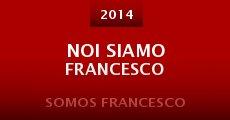 Película Noi siamo Francesco