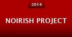 Noirish Project (2014) stream
