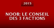 Película Noob: le Conseil des 3 Factions