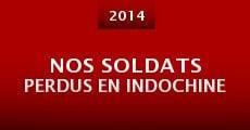 Nos soldats perdus en Indochine (2014) stream