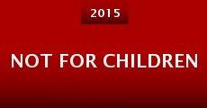 Not for Children (2015)