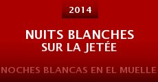 Ver película Nuits blanches sur la jetée