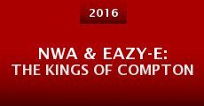 NWA & Eazy-E: The Kings of Compton (2015) stream
