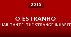 O Estranho Habitante: The Strange Inhabitant (2015)