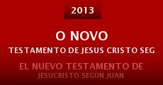 Ver película O Novo Testamento De Jesus Cristo Segundo João