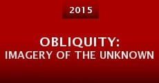 Película Obliquity: Imagery of the Unknown