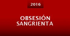 Obsesión sangrienta (2016) stream