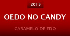 Oedo No Candy (2015)