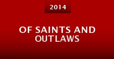 Película Of Saints and Outlaws