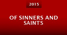 Película Of Sinners and Saints