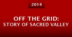 Off the Grid: Story of Sacred Valley (2014) stream