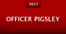 Officer Pigsley (2014) stream