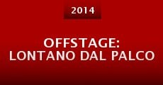 Offstage: Lontano dal palco (2014)