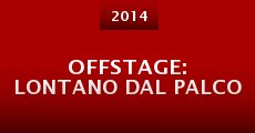 Offstage: Lontano dal palco (2014) stream