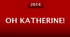 Película Oh Katherine!