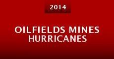 Película Oilfields Mines Hurricanes