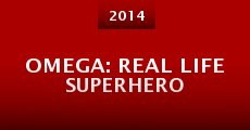 Omega: Real Life Superhero (2014)